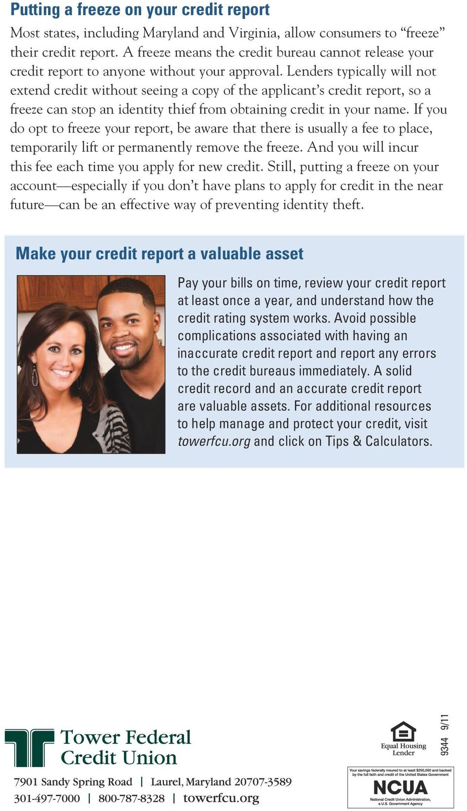Lenders typically will not extend credit without seeing a copy of the applicant s credit report, so a freeze can stop an identity thief from obtaining credit in your name.