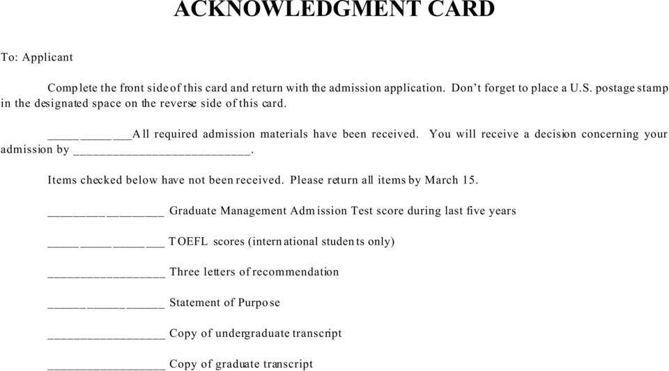 You will receive a decision concerning your admission by. Items checked below have not been received. Please return all items by March 15.