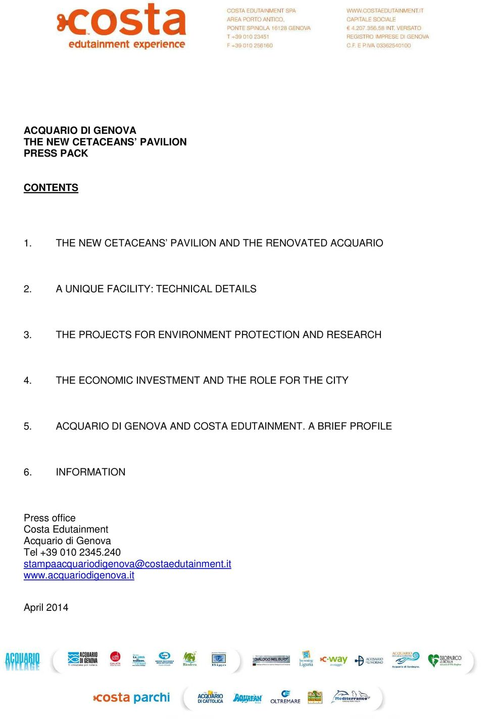 THE PROJECTS FOR ENVIRONMENT PROTECTION AND RESEARCH 4. THE ECONOMIC INVESTMENT AND THE ROLE FOR THE CITY 5.