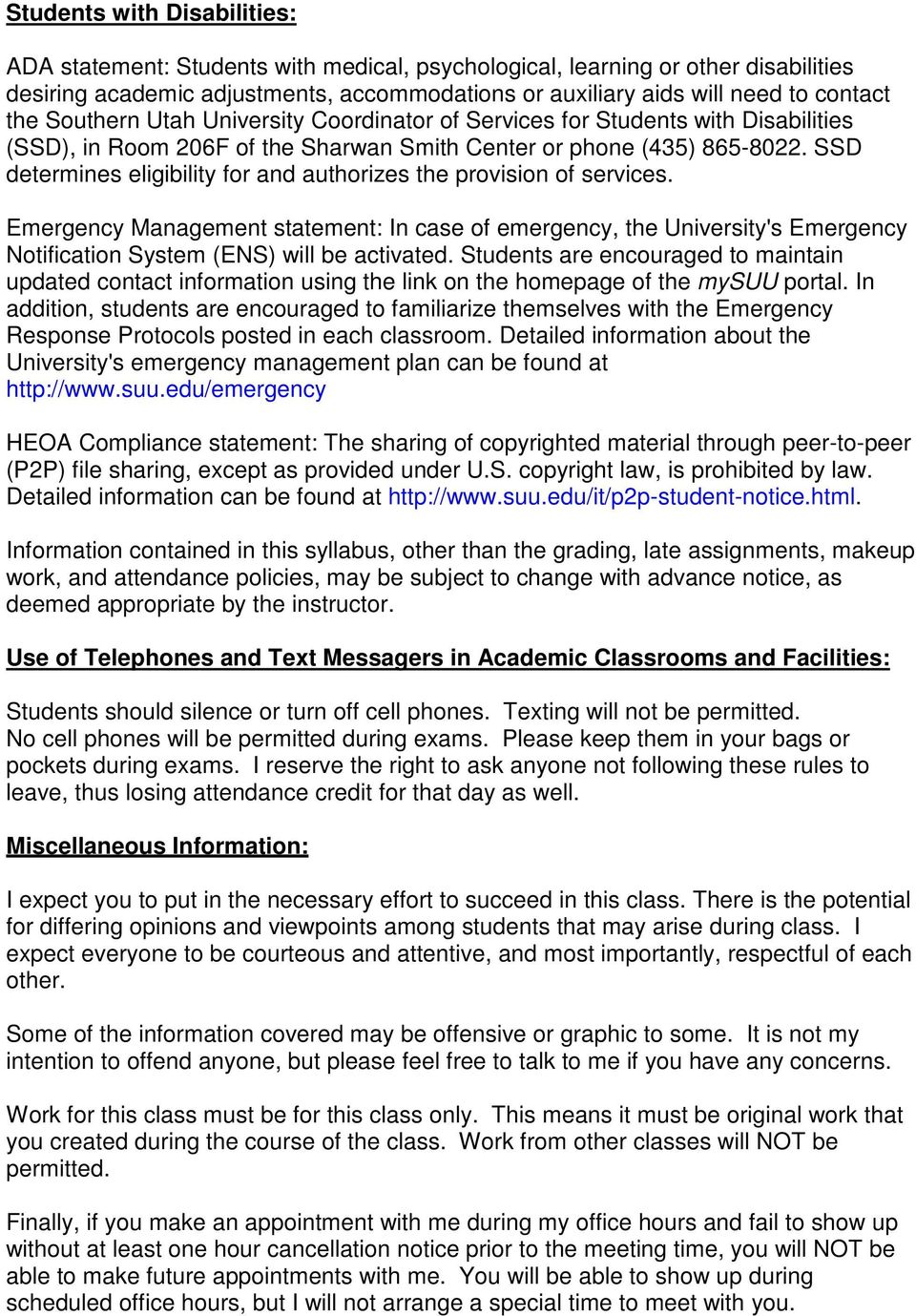 SSD determines eligibility for and authorizes the provision of services. Emergency Management statement: In case of emergency, the University's Emergency Notification System (ENS) will be activated.