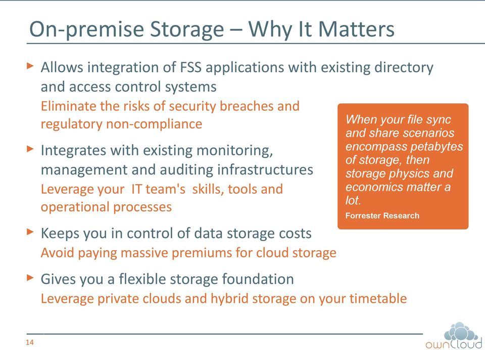 processes When your file sync and share scenarios encompass petabytes of storage, then storage physics and economics matter a lot.