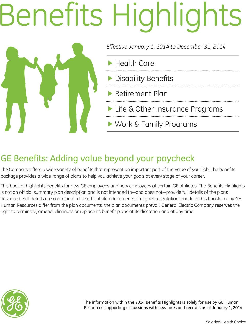 The benefits package provides a wide range of plans to help you achieve your goals at every stage of your career.