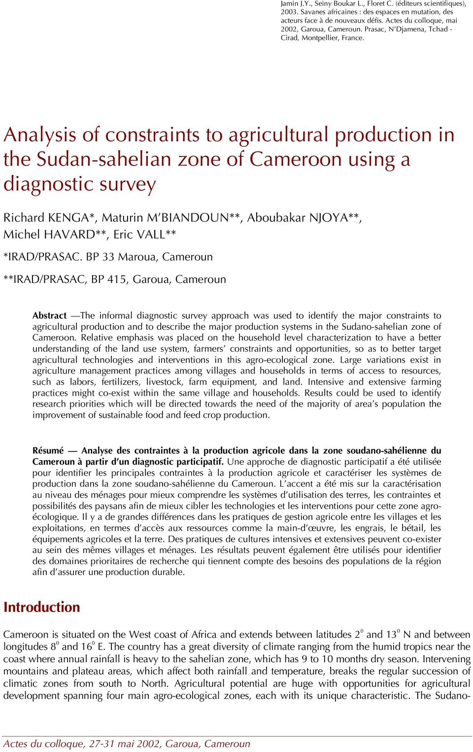 Analysis of constraints to agricultural production in the Sudan-sahelian zone of Cameroon using a diagnostic survey Richard KENGA*, Maturin M BIANDOUN**, Aboubakar NJOYA**, Michel HAVARD**, Eric