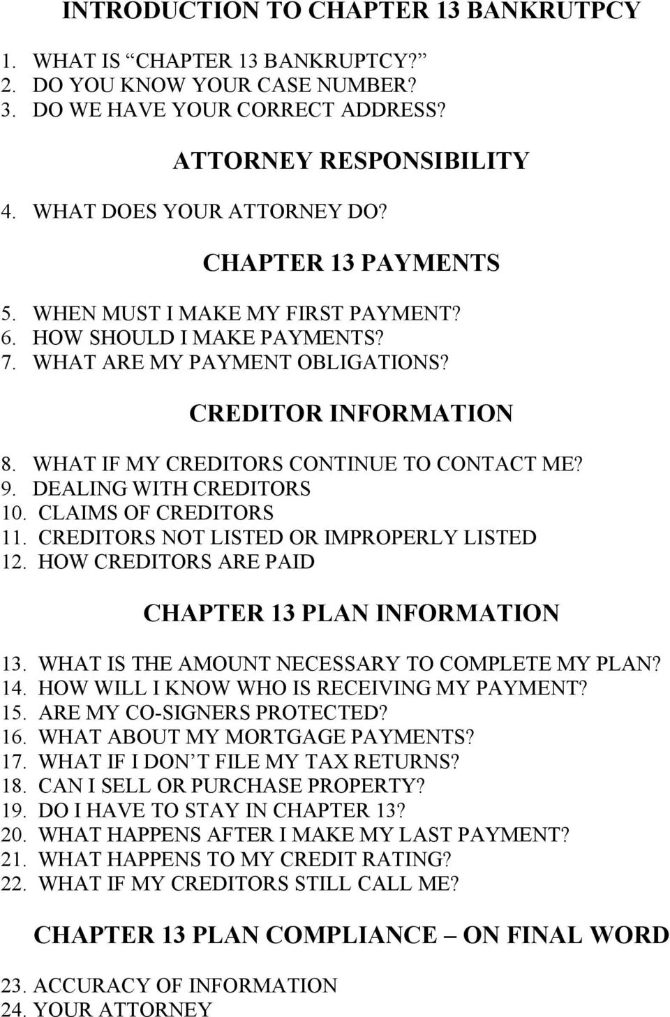 DEALING WITH CREDITORS 10. CLAIMS OF CREDITORS 11. CREDITORS NOT LISTED OR IMPROPERLY LISTED 12. HOW CREDITORS ARE PAID CHAPTER 13 PLAN INFORMATION 13.