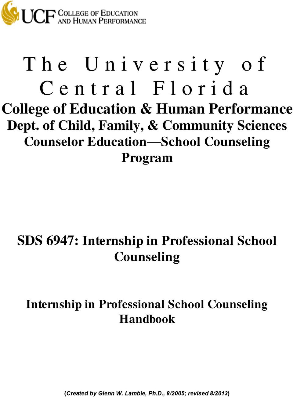 of Child, Family, & Community Sciences Counselor Education School Counseling Program SDS