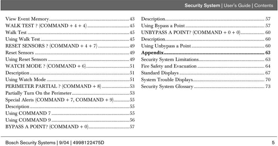 ..53 Special Alerts (COMMAND + 7, COMMAND + 9)...55 Description...55 Using COMMAND 7...55 Using COMMAND 9...56 BYPASS A POINT? (COMMAND + 0)...57 Description... 57 Using Bypass a Point.