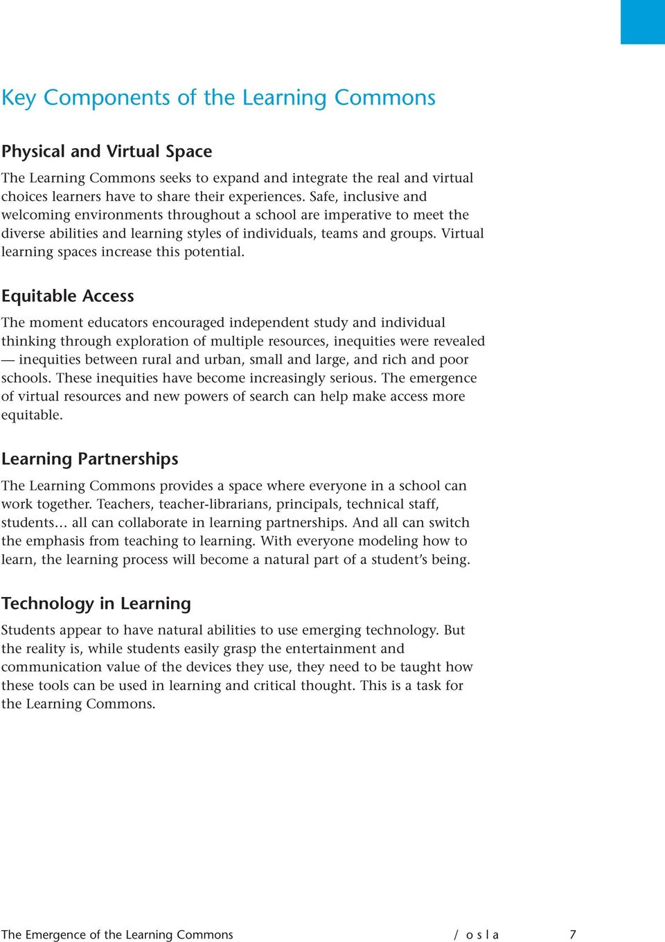 Virtual learning spaces increase this potential.
