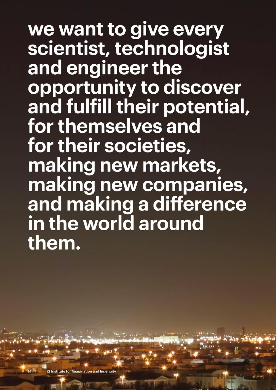 for their societies, making new markets, making new companies, and making