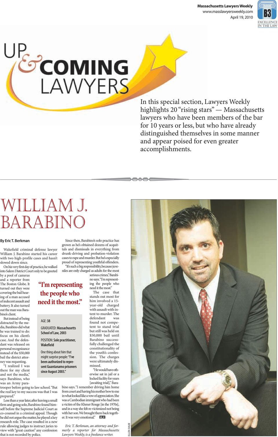 in some manner and appear poised for even greater accomplishments. Wakefield criminal defense lawyer William J. Barabino started his career with two high-profile cases and hasn t slowed down since.