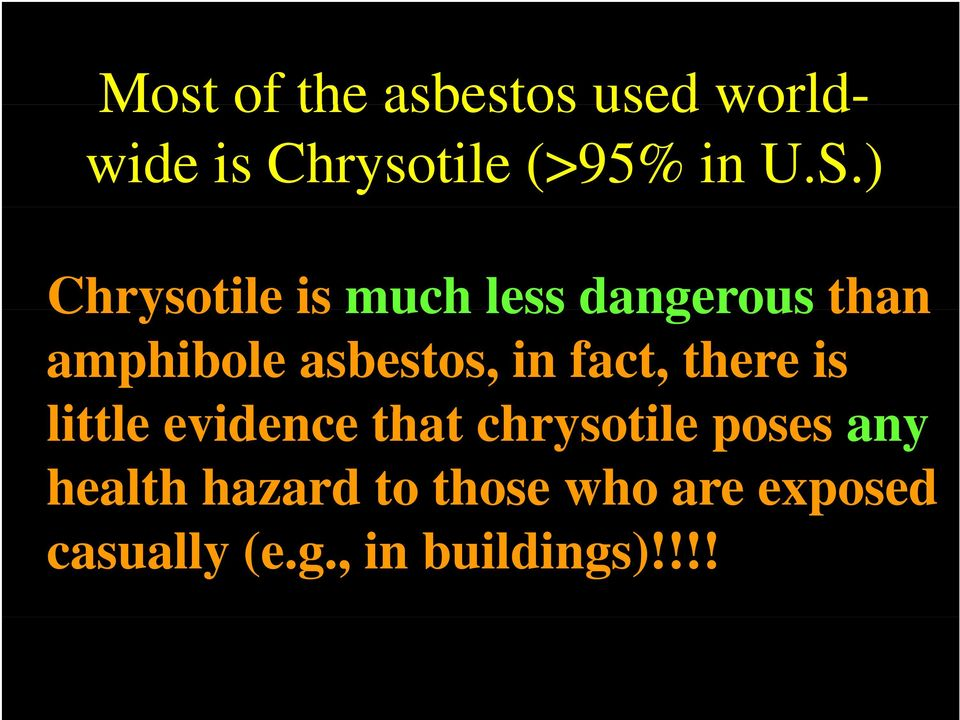 fact, there is little evidence that t chrysotile poses any