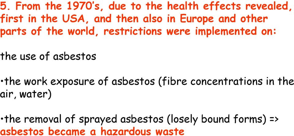 use of asbestos the work exposure of asbestos (fibre concentrations in the air,