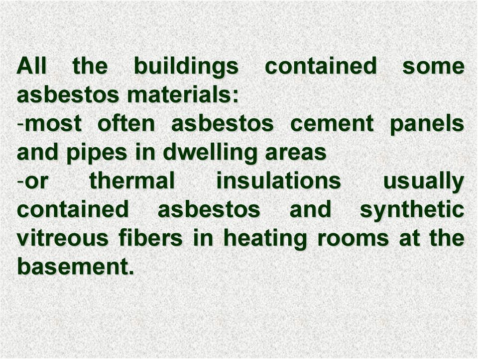 areas -or thermal insulations usually contained asbestos
