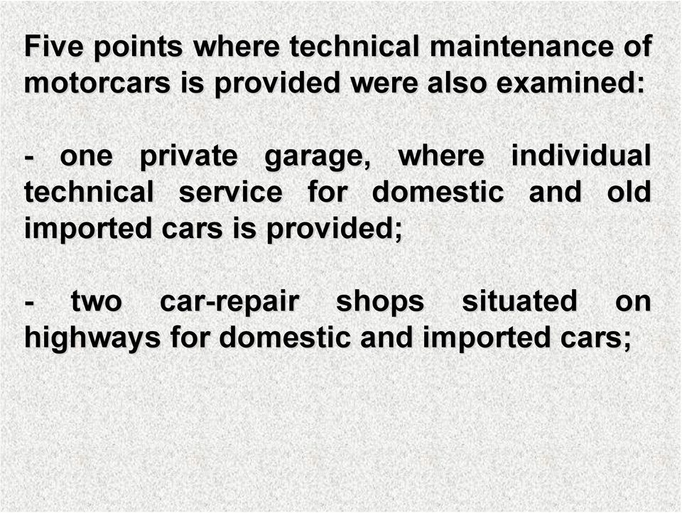 technical service for domestic and old imported cars is provided; -