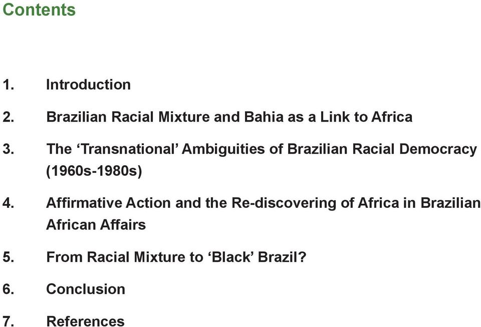 The Transnational Ambiguities of Brazilian Racial Democracy (1960s-1980s) 4.
