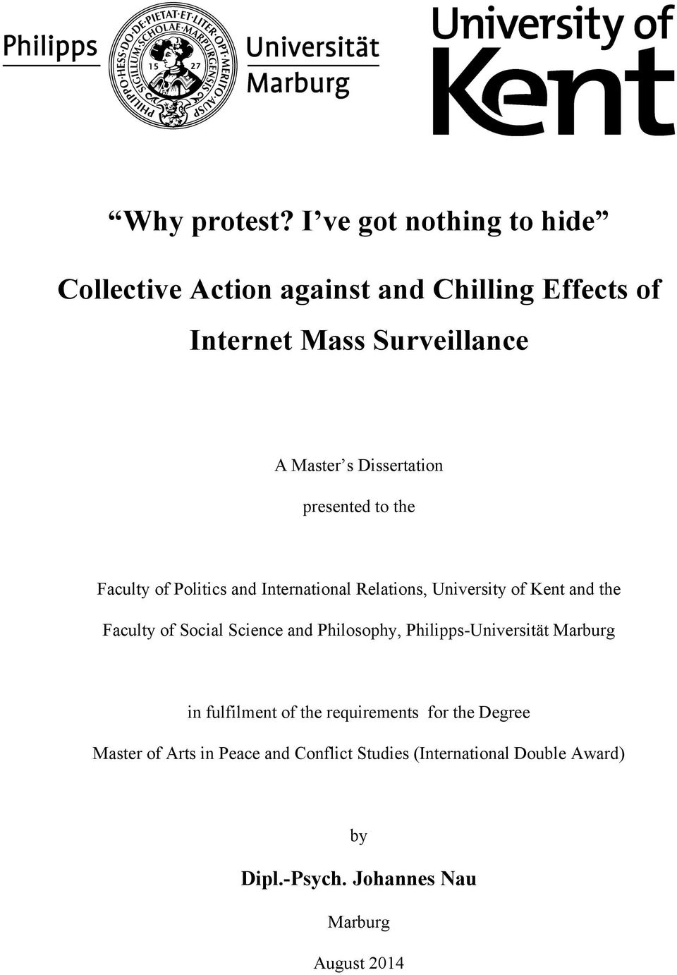 Dissertation presented to the Faculty of Politics and International Relations, University of Kent and the Faculty of