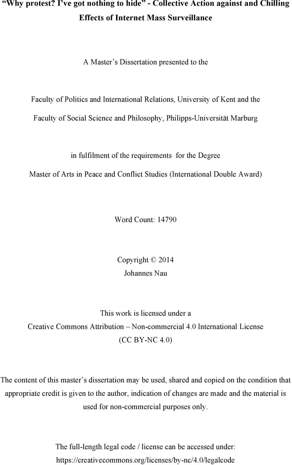 University of Kent and the Faculty of Social Science and Philosophy, Philipps-Universität Marburg in fulfilment of the requirements for the Degree Master of Arts in Peace and Conflict Studies