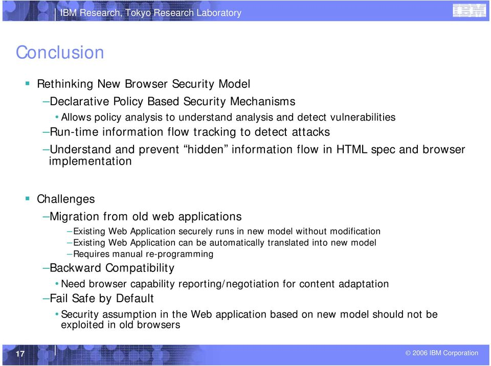 Web Application securely runs in new model without modification Existing Web Application can be automatically translated into new model Requires manual re-programming Backward