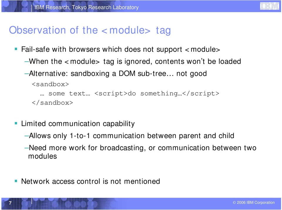 something </script> </sandbox> Limited communication capability Allows only 1-to-1 communication between parent