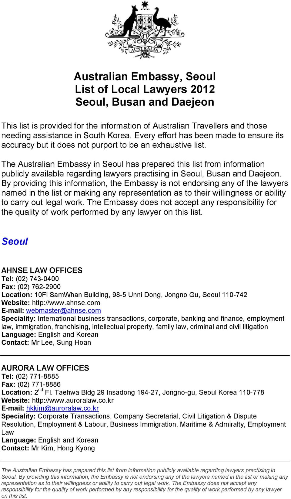 The Australian Embassy in Seoul has prepared this list from information publicly available regarding lawyers practising in Seoul, Busan and Daejeon.