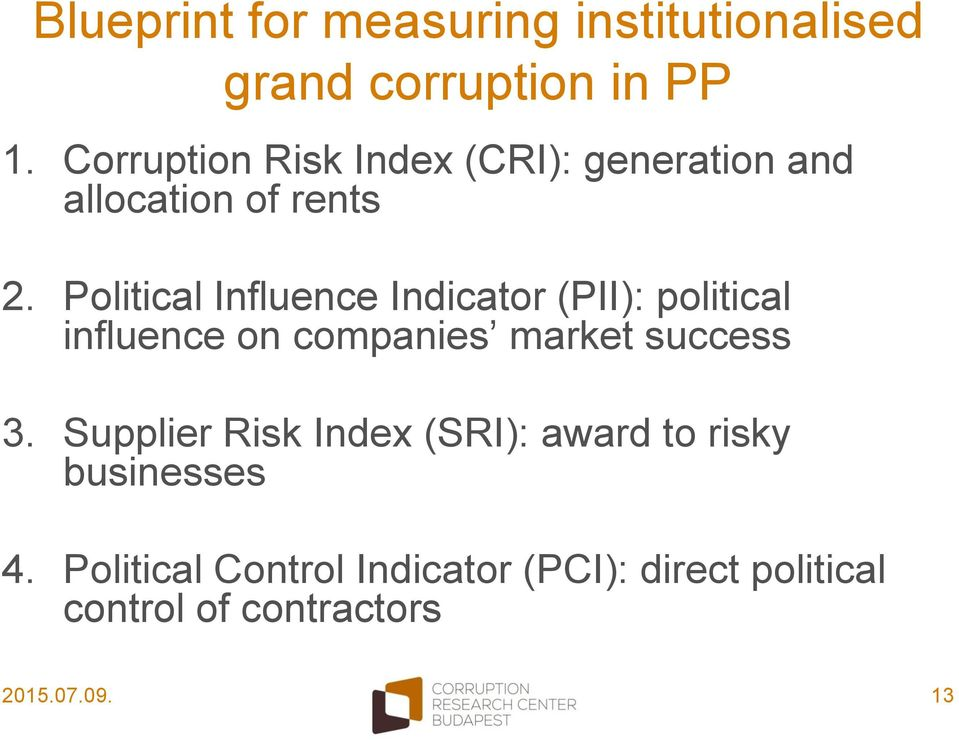 Political Influence Indicator (PII): political influence on companies market success 3.