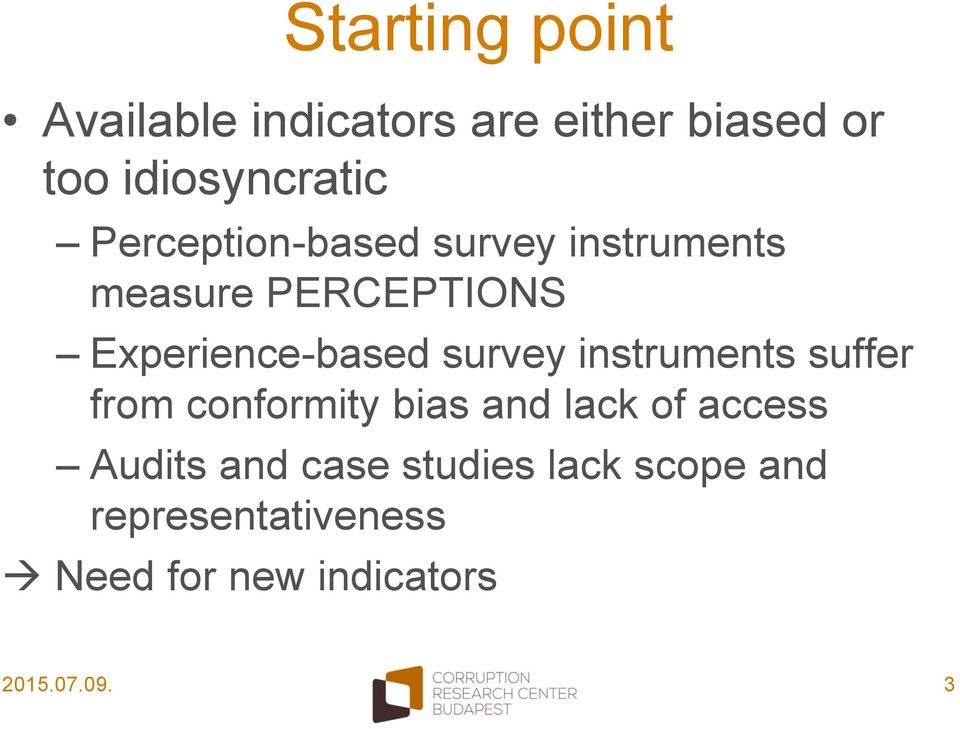 survey instruments suffer from conformity bias and lack of access Audits and