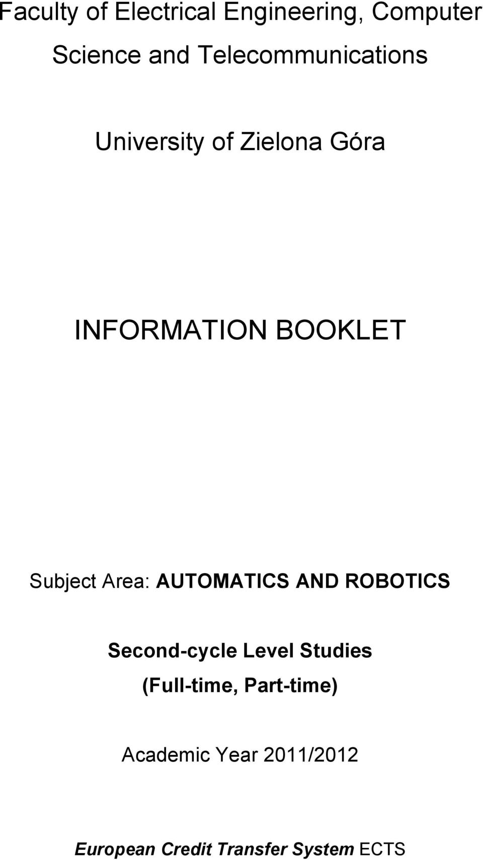 Subject Area: AUTOMATICS AND ROBOTICS Second-cycle Level Studies