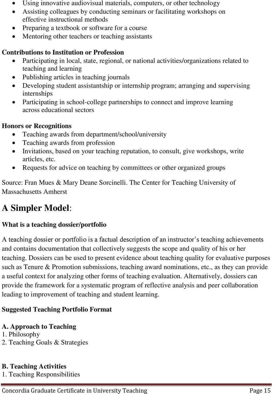 to teaching and learning Publishing articles in teaching journals Developing student assistantship or internship program; arranging and supervising internships Participating in school-college