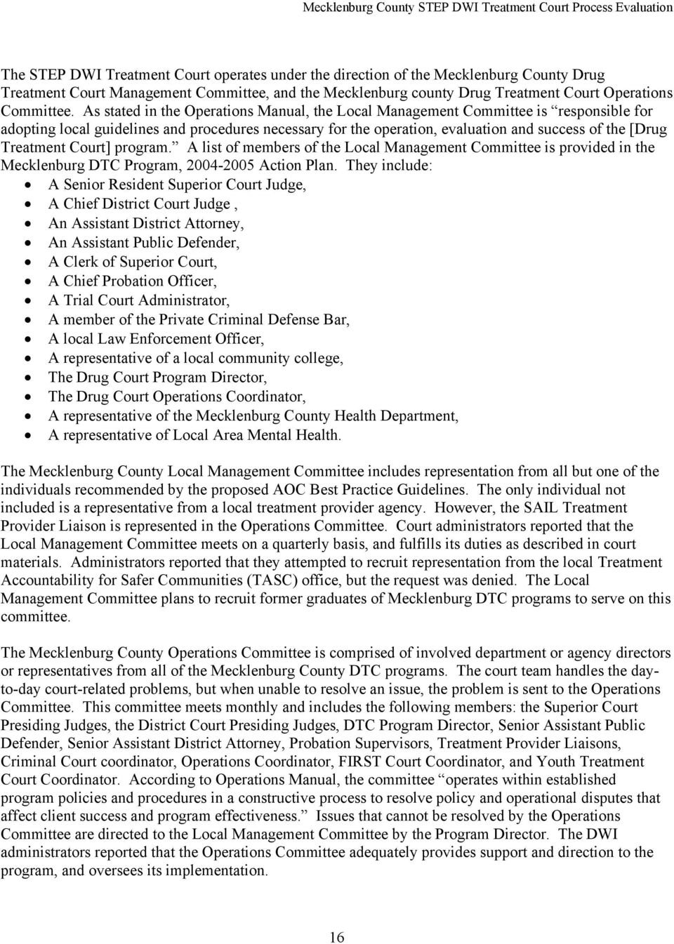 Treatment Court] program. A list of members of the Local Management Committee is provided in the Mecklenburg DTC Program, 2004-2005 Action Plan.