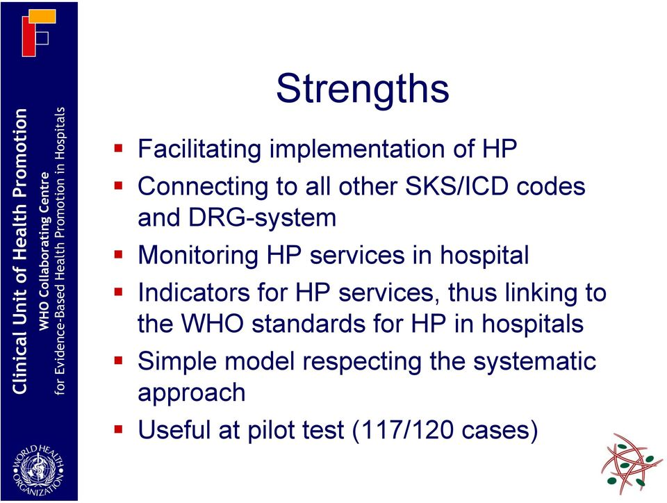 for HP services, thus linking to the WHO standards for HP in hospitals