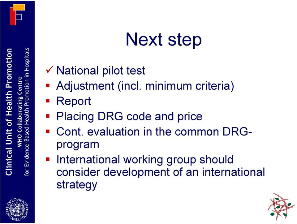 evaluation in the common DRGprogram International