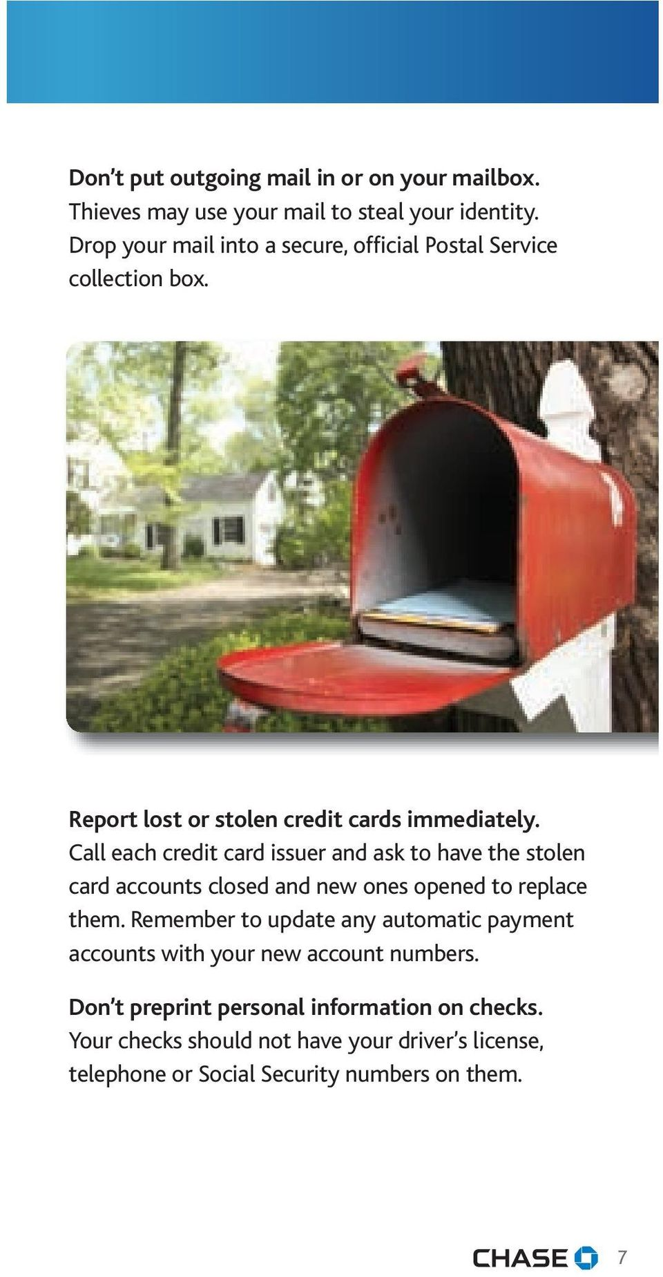 Call each credit card issuer and ask to have the stolen card accounts closed and new ones opened to replace them.