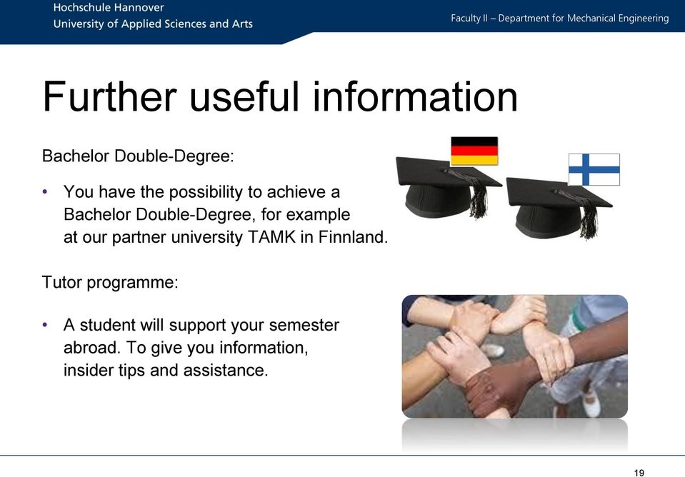 Finnland. Tutor programme: A student will support your semester abroad.