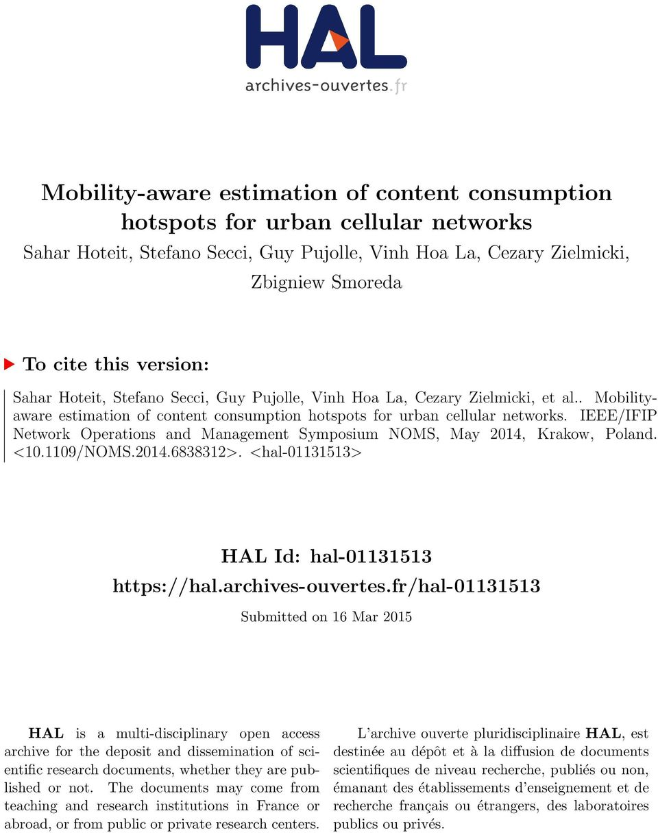 IEEE/IFIP Network Operations and Management Symposium NOMS, May 2014, Krakow, Poland. <10.1109/NOMS.2014.6838312>. <hal-01131513> HAL Id: hal-01131513 https://hal.archives-ouvertes.