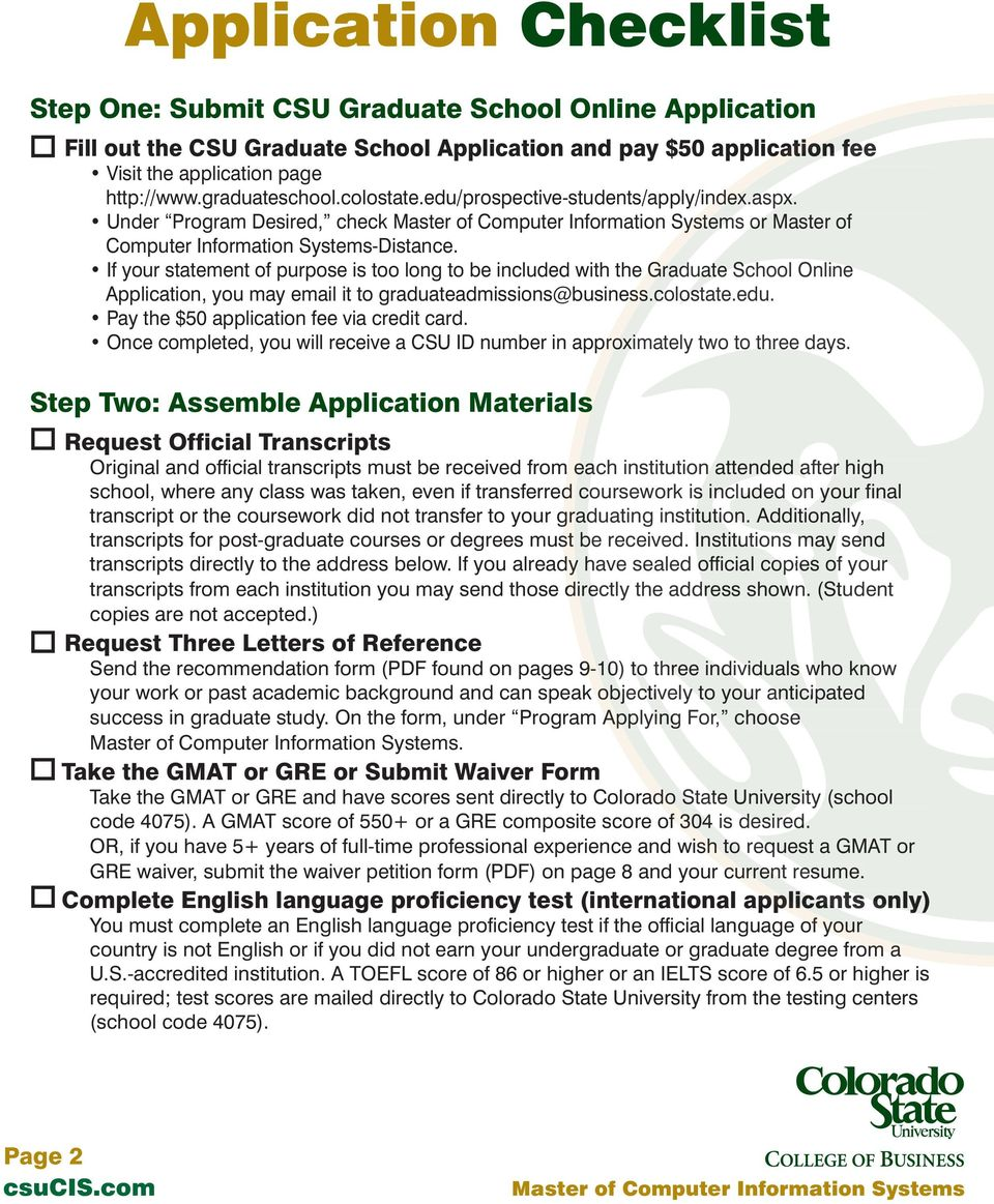 co ost Step Two: Assemble Application Materials Request Official Transcripts Original and official transcripts must be received from each institution n attended after high school, where any class was
