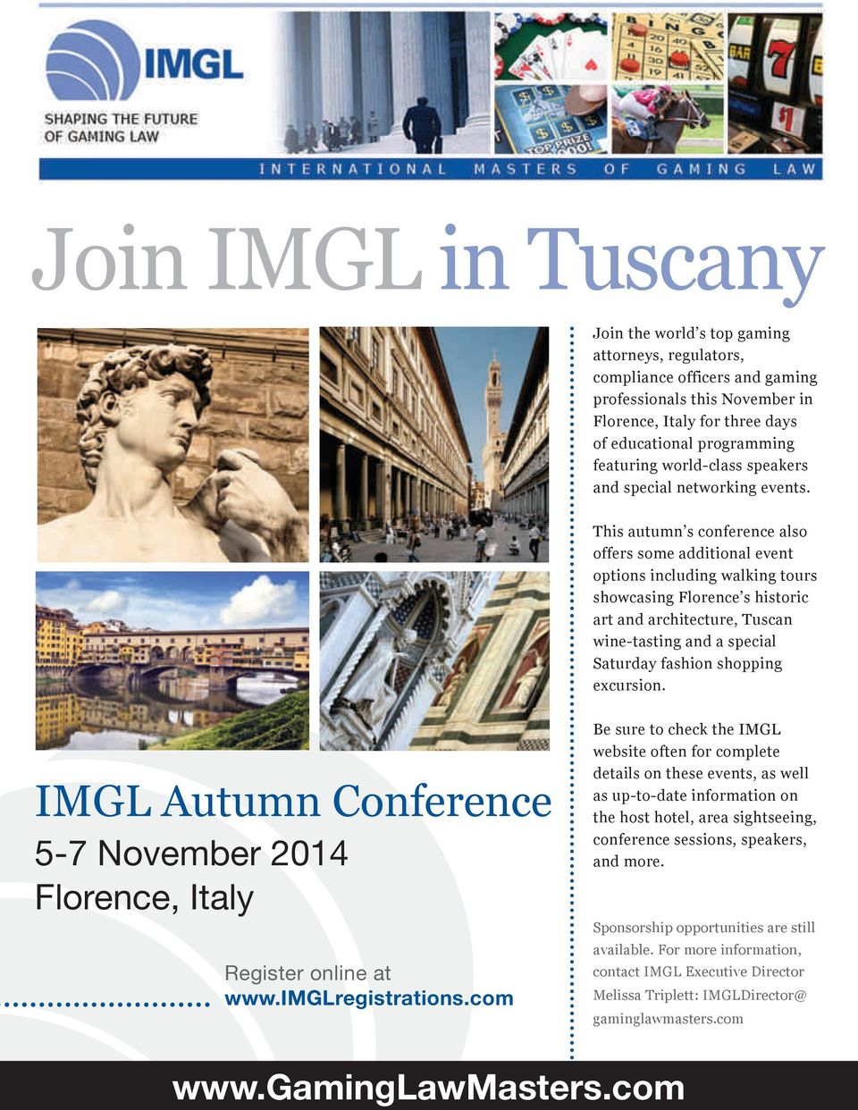 This autumn s conference also offers some additional event options including walking tours showcasing Florence s historic art and architecture, Tuscan wine-tasting and a special Saturday fashion