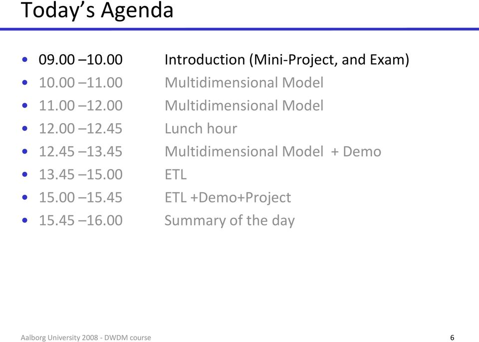 00 Introduction (Mini-Project, and Exam) Multidimensional Model