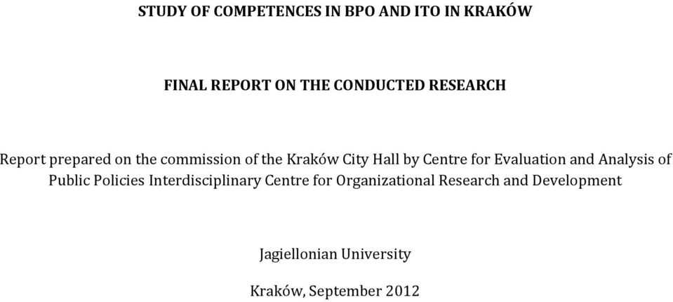 for Evaluation and Analysis of Public Policies Interdisciplinary Centre for