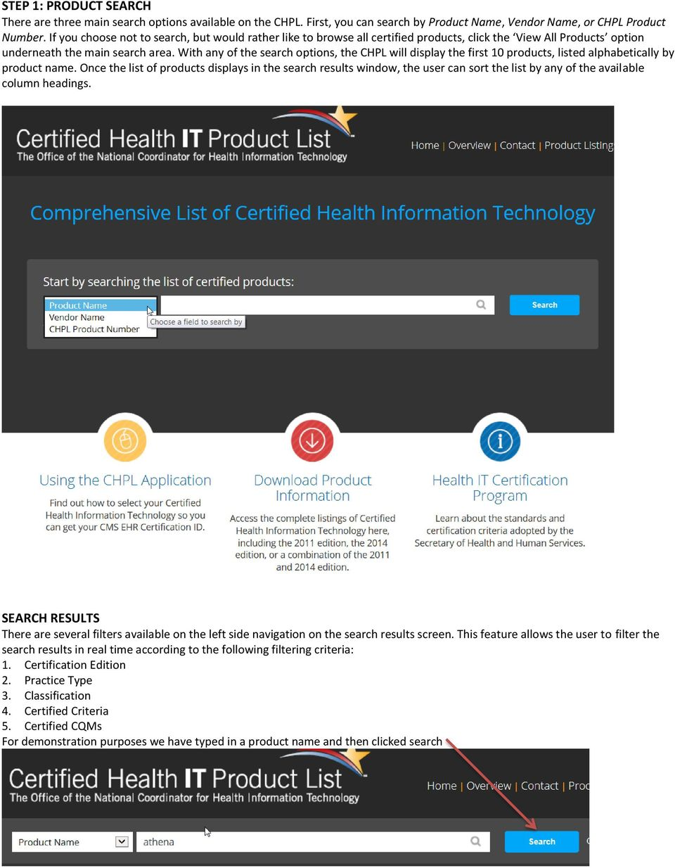 With any of the search options, the CHPL will display the first 10 products, listed alphabetically by product name.
