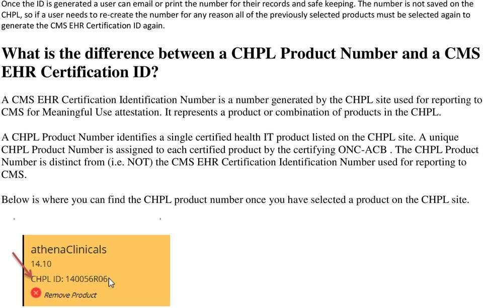 again. What is the difference between a CHPL Product Number and a CMS EHR Certification ID?