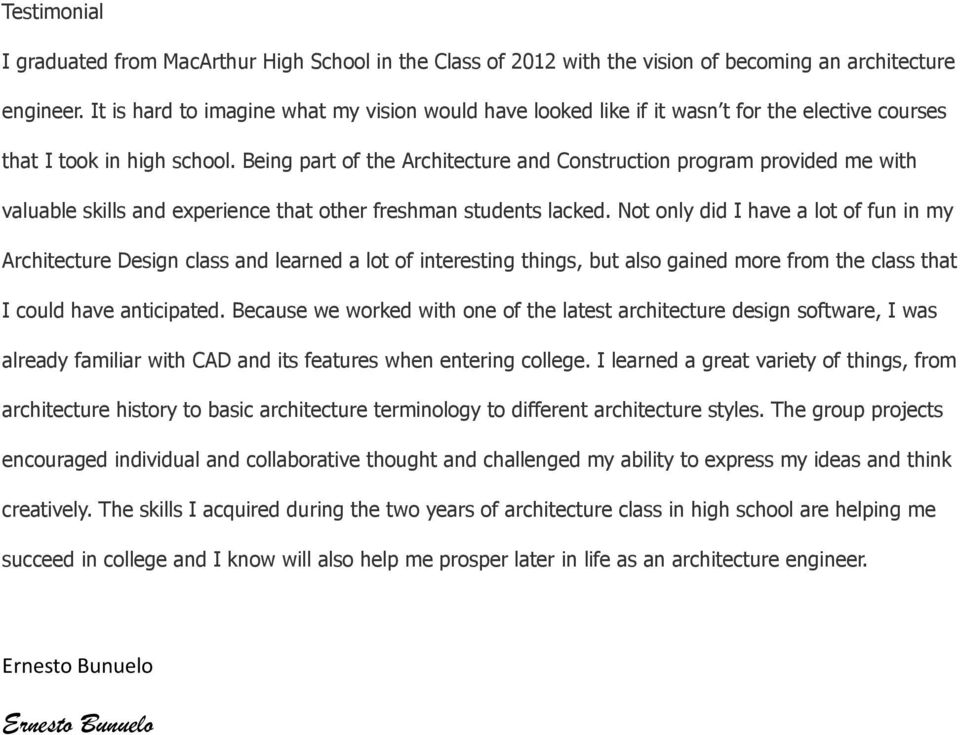Being part of the Architecture and Construction program provided me with valuable skills and experience that other freshman students lacked.