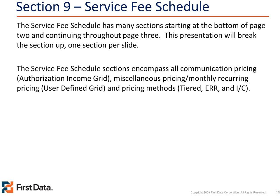 The Service Fee Schedule sections encompass all communication pricing (Authorization Income Grid), miscellaneous