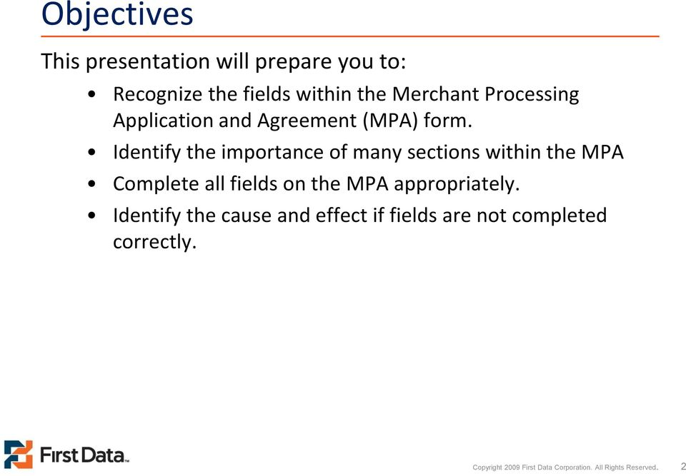 Identify the importance of many sections within the MPA Complete all fields on the MPA