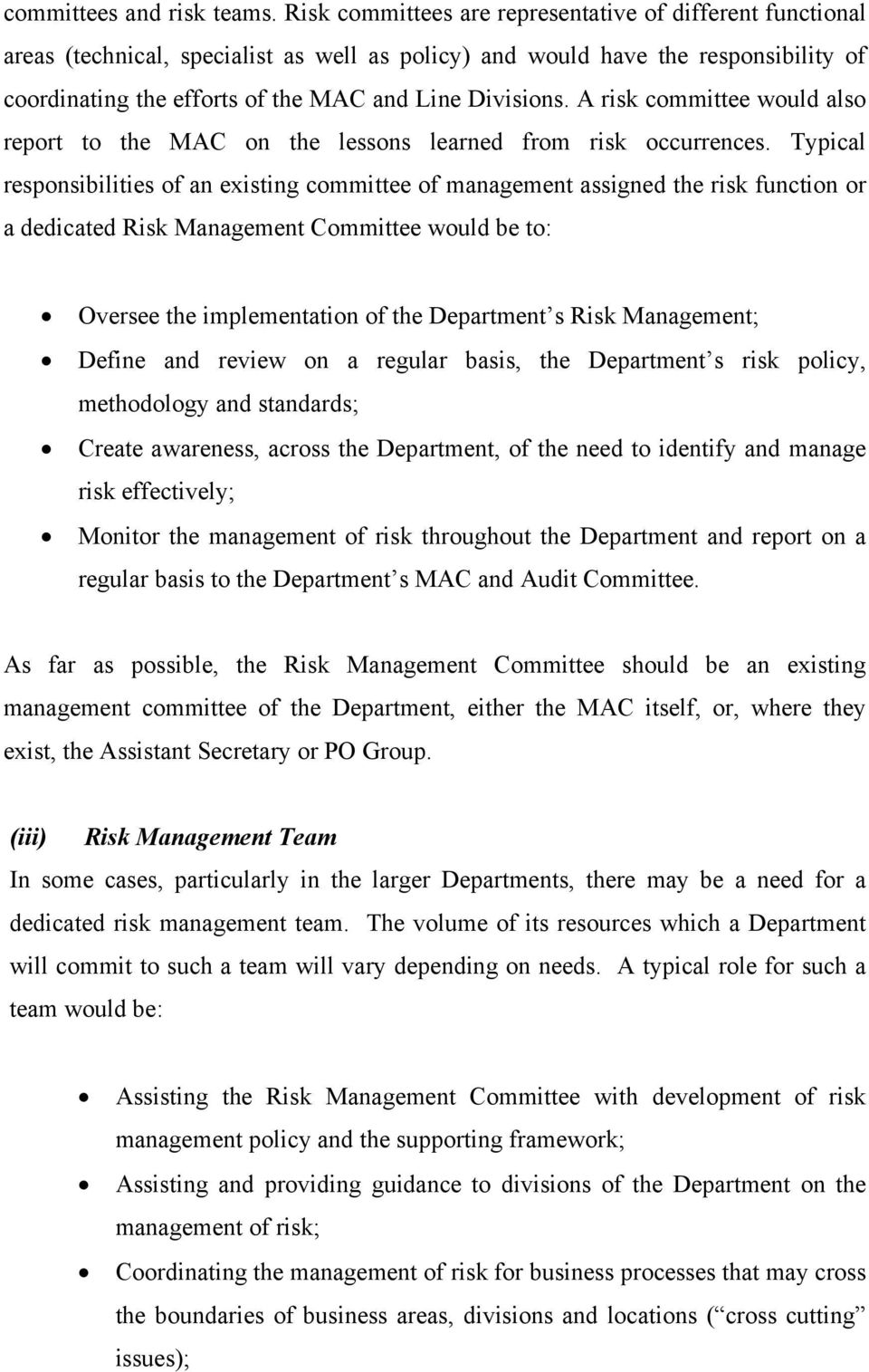 A risk committee would also report to the MAC on the lessons learned from risk occurrences.