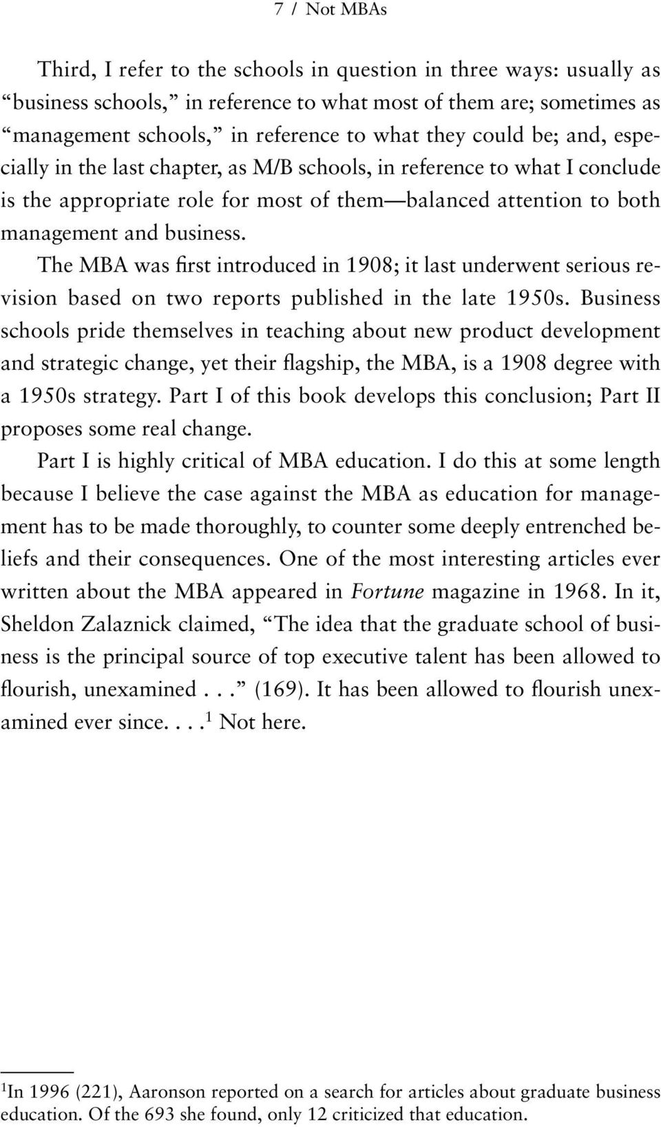 The MBA was first introduced in 1908; it last underwent serious revision based on two reports published in the late 1950s.