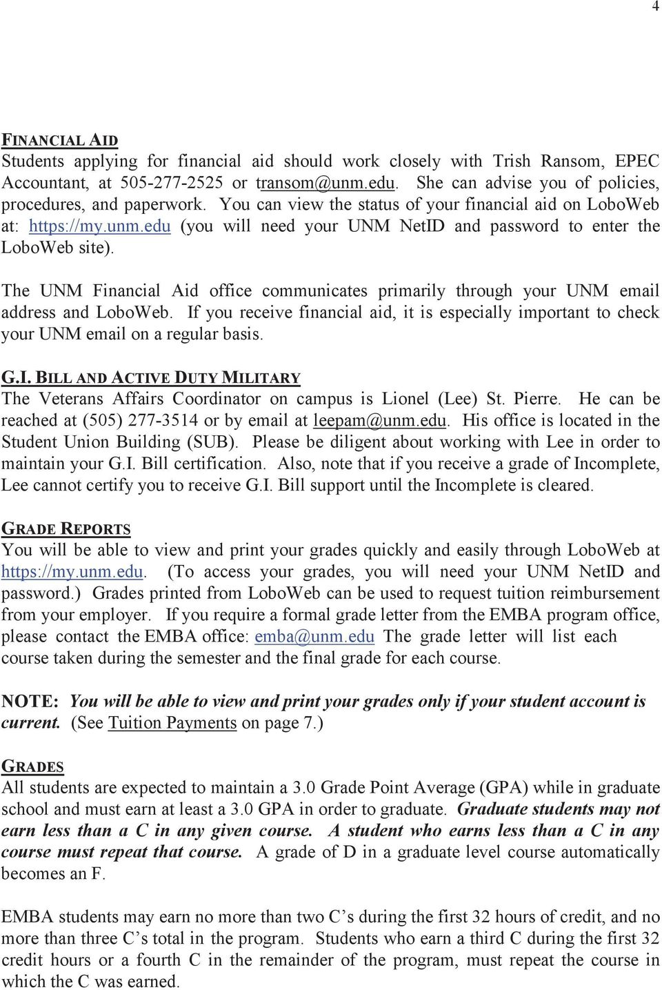 edu (you will need your UNM NetID and password to enter the LoboWeb site). The UNM Financial Aid office communicates primarily through your UNM email address and LoboWeb.