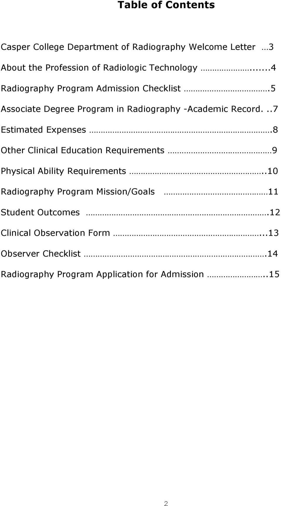 ..7 Estimated Expenses.8 Other Clinical Education Requirements 9 Physical Ability Requirements.