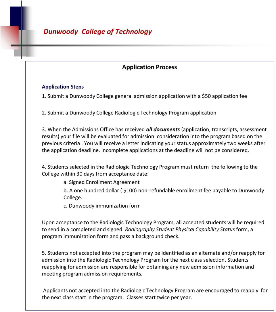criteria. You will receive a letter indicating your status approximately two weeks after the application deadline. Incomplete applications at the deadline will not be considered. 4.