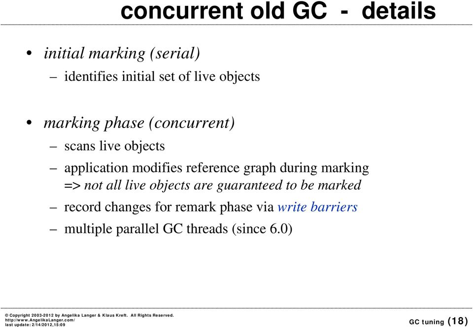 graph during marking => not all live objects are guaranteed to be marked record