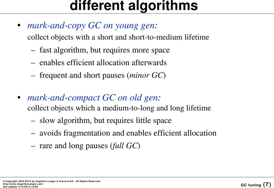 GC) mark-and-compact GC on old gen: collect objects which a medium-to-long and long lifetime slow algorithm, but