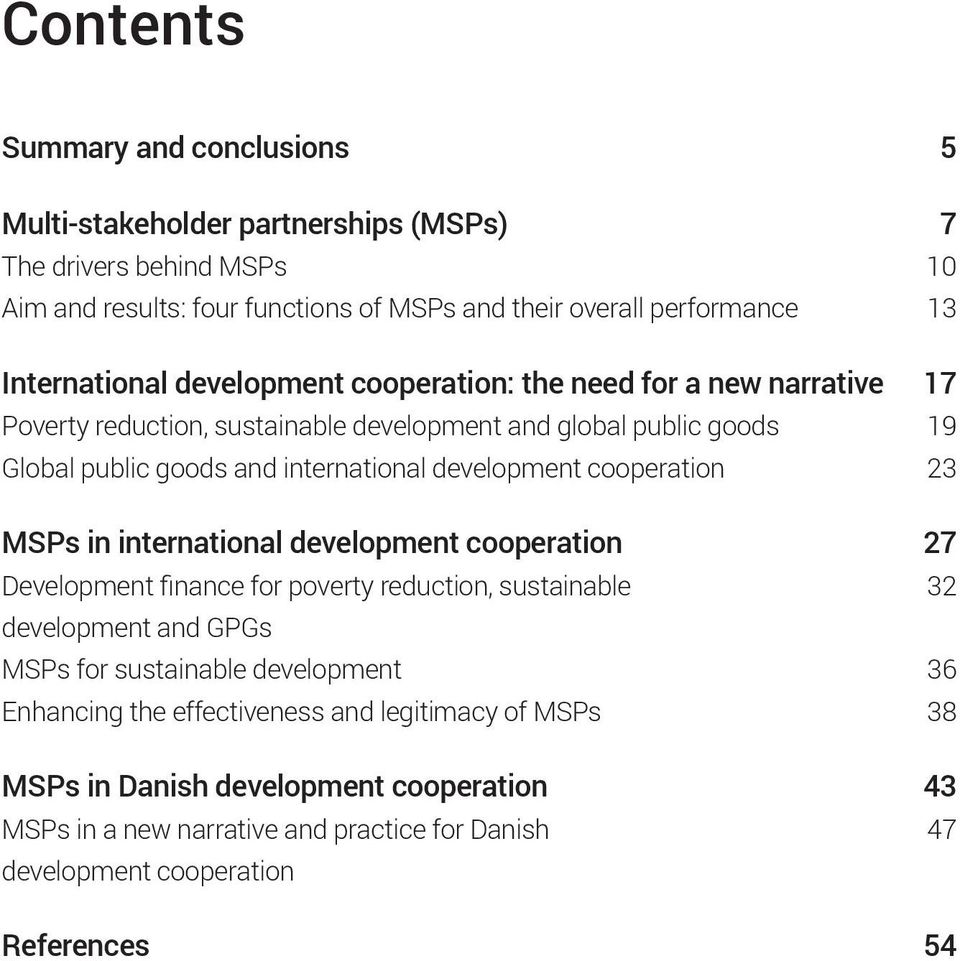 development cooperation 23 MSPs in international development cooperation 27 Development finance for poverty reduction, sustainable 32 development and GPGs MSPs for sustainable